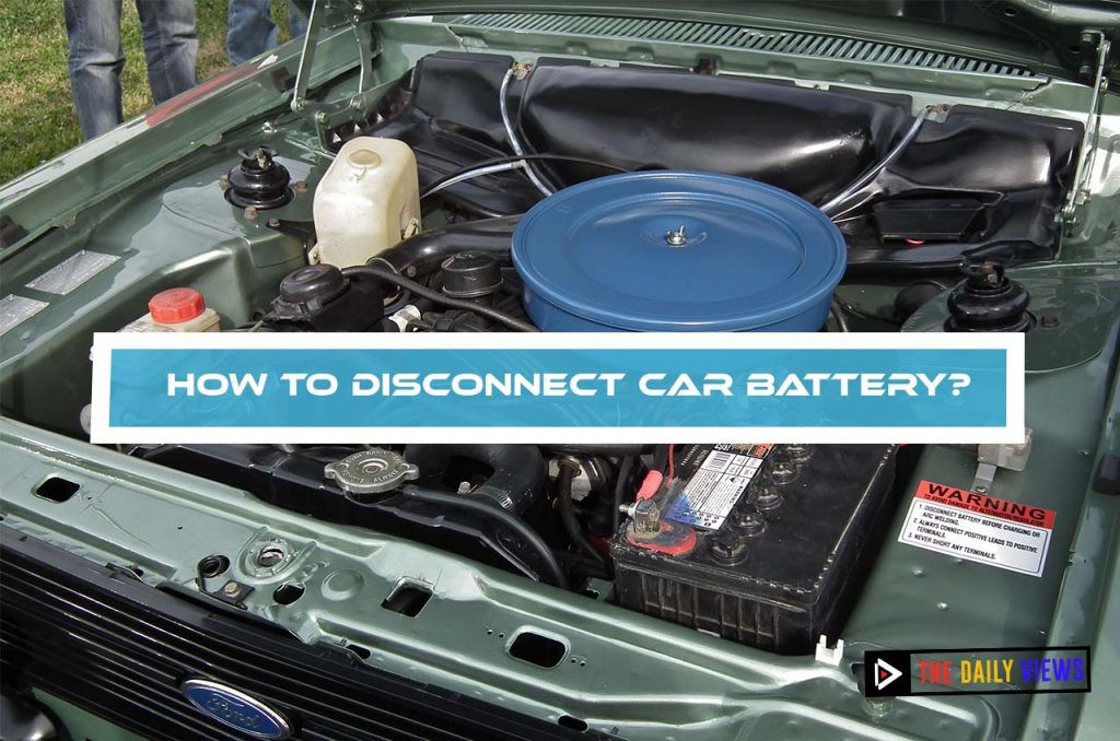 How to Disconnect Car Battery?